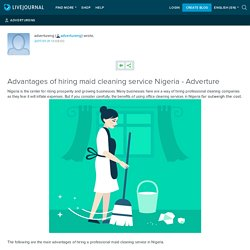 Advantages of hiring maid cleaning service Nigeria - Adverture: advertureng