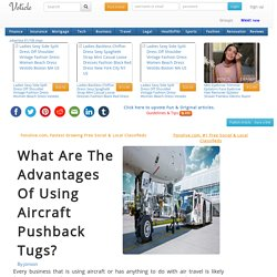 What Are The Advantages Of Using Aircraft Pushback Tugs?