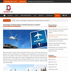 Advantages of Hiring Airports Transfer Services in London? – DisFu