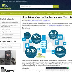 Top 5 Advantages of the Best Android Smart Watches - Health Buddie
