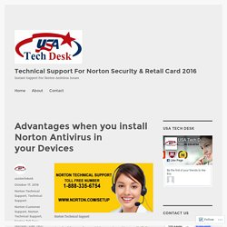 Advantages when you install Norton Antivirus in your Devices – Technical Support For Norton Security & Retail Card 2016