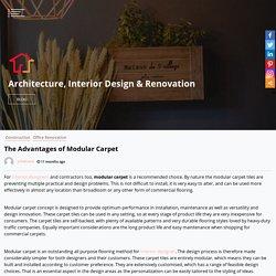The Advantages of Modular Carpet - Architecture, Interior Design & Renovation
