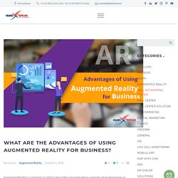 What are the Advantages of Using Augmented Reality for Business?