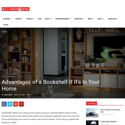 Advantages of a Bookshelf If It's In Your Home
