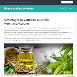 Advantages Of Cannabis Business Merchant Accounts