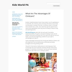What Are The Advantages Of Childcare? - Kids World PA