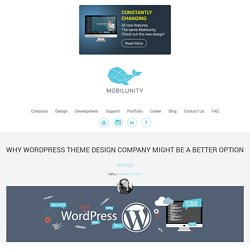 Advantages of Consulting WordPress Theme Design Company