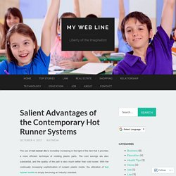 Salient Advantages of the Contemporary Hot Runner Systems