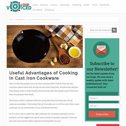 Useful Advantages of Cooking In Cast Iron Cookware