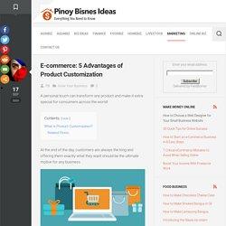 E-commerce: 5 Advantages Of Product Customization