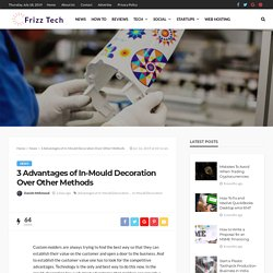 3 Advantages of In-Mould Decoration Over Other Methods