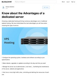 Know about the Advantages of a dedicated server
