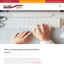What are the Advantages of Same-Day Delivery Service? – City Wide Courier