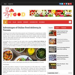 GLS World Food – Advantages of Online Food delivery in Toronto