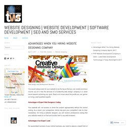 Advantages When You Hiring Website Designing Company