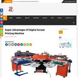 Super Advantages Of Digital Screen Printing Machine