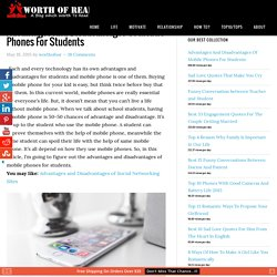 Advantages And Disadvantages Of Mobile Phones For Students - Worth Of Read - A Blog Which Worth To Read