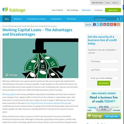Working Capital Loans - Advantages and Disadvantages - Why get a Working Capital Loan