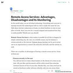 Remote Access Services- Advantages, Disadvantages and Its Monitoring