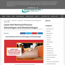 Laser Hair Removal Process Advantages and Disadvantages - Siloth Health Tips