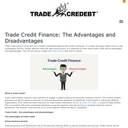 Trade Credit Finance: The Advantages and Disadvantages