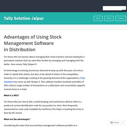 Advantages of Using Stock Management Software in Distribution
