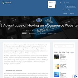 3 Advantages of Having an eCommerce Website