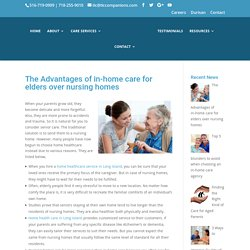 The Advantages of In-Home Care for Elders over Nursing Homes