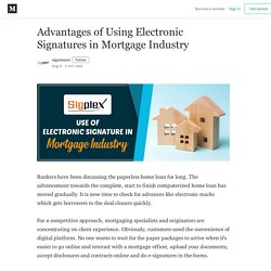Advantages of Using Electronic Signatures in Mortgage Industry