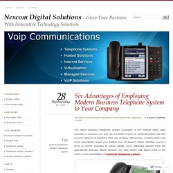 Six Advantages of Employing Modern Business Telephone System to Your Company