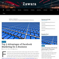 Top 5 Advantages of Facebook Marketing for A Business