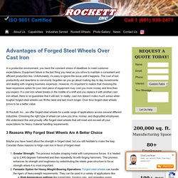 Advantages of Forged Steel Wheels Over Cast Iron