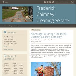 Advantages of Using a Frederick Chimney Cleaning Company