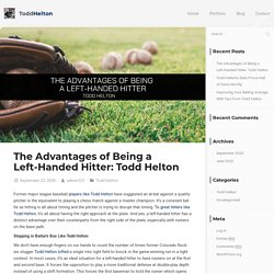 The Advantages of Being a Left-Handed Hitter: Todd Helton - Todd Helton
