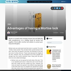 Advantages of having a Mortise lock