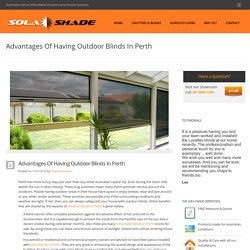 Advantages of Having Outdoor Blinds In Perth