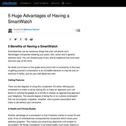 5 Huge Advantages of Having a SmartWatch