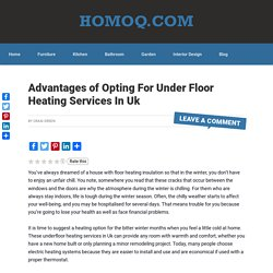 Advantages of Opting For Under Floor Heating Services In Uk