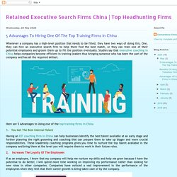 5 Advantages To Hiring One Of The Top Training Firms In China