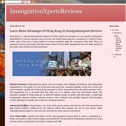 Learn About Advantages Of Hong Kong At Immigrationxperts Reviews
