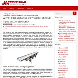 Advantages of Vibrating Conveyors - J&M Industrial Blog