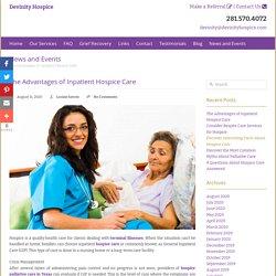 The Advantages of Inpatient Hospice Care