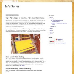Safe-Series: Top 5 Advantages of Installing Fibreglass Stair Nosing