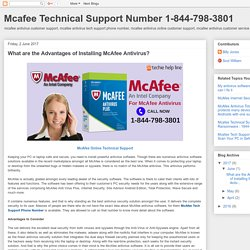 Mcafee Technical Support Number 1-844-798-3801: What are the Advantages of Installing McAfee Antivirus?