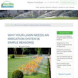 6 Advantages to Installing an Irrigation System