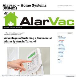 Advantages of Installing a Commercial Alarm System in Toronto?