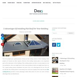 3 Advantages Of Installing Flat Roof For Your Building