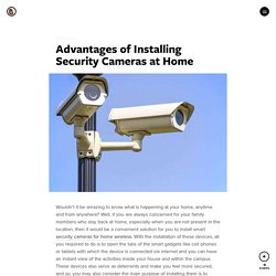 Advantages of Installing Security Cameras at Home
