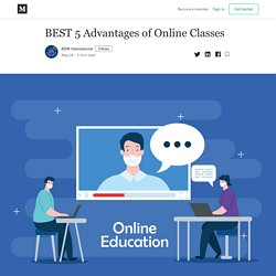 BEST 5 Advantages of Online Classes - BDM International - Medium