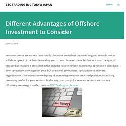 Different Advantages of Offshore Investment to Consider